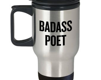 Funny Poet Travel Mug - Poet Gift Idea - Badass Poet - Poetry Writer Present