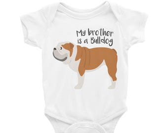 Baby Onesie 'My Brother Is A Bulldog' - 4 colors! - Funny Cute English Bulldog - Baby Clothing Gift Baby Shower - Dog Lover