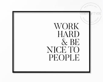 Work Hard And Be Nice To People, PRINTABLE Wall Art, Black Typography, Landscape, Horizontal, Home Office Decor, Digital Poster Print Design