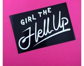 Girl the Hell Up vinyl sticker Hollstein Ship Carmilla lesbian queer Web Series Vampire Clexacon LGBTQ Queer Natasha Negovanlis