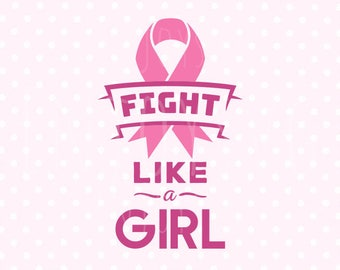 Fight like a girl svg Fight svg Pink Ribbon SVG Hope SVG Cancer Awareness Svg Cancer Ribbon svg Breast Cancer Ribbon Svg Silhouette Cricut