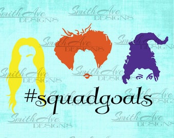 Hocus Pocus Sanderson Sisters, Halloween squad goals, SVG File, Quote Cut File, Silhouette or Cricut File, Vinyl Cut File