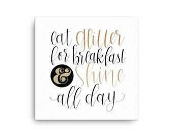 Canvas- Eat Glitter for Breakfast / Handlettered Design / Calligraphy Wall Art