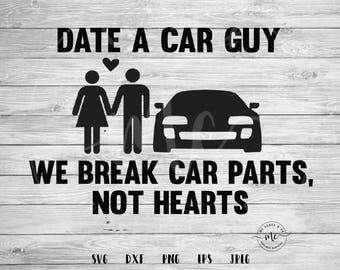 Date a Car Guy, Car Guy svg, car guy, toyota supra, car quote, car shirt, Supra svg, Cricut, Silhouette, Cut Files, svg, dxf, png, eps, jpeg