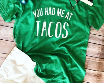 You had me at tacos tee