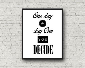 "Poster ""One day you decided one day gold"", black and white, Printable Art, Printable Sign, Scandinavian Print, Home decor"