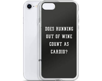 Does Running Out Of Wine Count As Cardio? - iPhone Case - Funny, Wine Lover, Workout, Alcohol