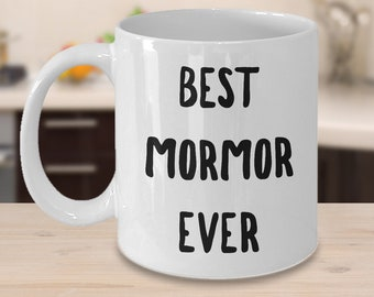 Mormor Gifts - Mormor Mug - Mormor Coffee Mug - Best Mormor Ever Ceramic Coffee Mug