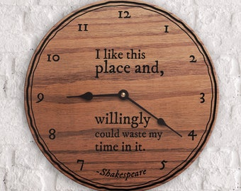 Home Decor Quote - Housewarming Gift Quote - I Like This Place And Willingly Could  Waste My Time In It - Shakespeare Quote