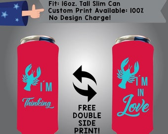 I'm Thinking I'm in Love 16 oz Tall Slim Can Holidays Cooler Double Side Print (16TSC-Crawfish01) Crawfish Boil Wedding