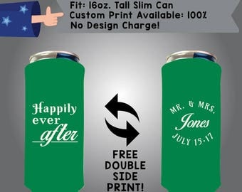 Happily Ever After Mr & Mrs Last Name Date 16 oz Fabric Tall Slim Can Wedding Cooler Double Side Print (16TSC-W11)