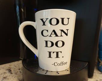 You Can Do It Coffee Mug / Funny Coffee Mug / Motivational Coffee Mug / You Can Do It / Boss Babe Mug / Girl Boss Mug / Funny Gift / Coffee
