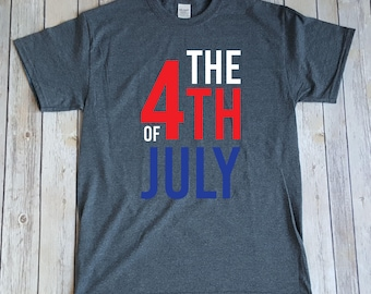The Fourth Of July Shirt, 4th of July Gift, Patriotic  Shirt,  American Shirt