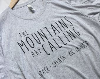 The Mountains Are Calling Grey / Disney Shirt / Disney Mountains / Splash Mountain Shirt / Space Mountain Shirt / Big Thunder Mountain Shirt