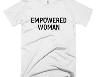 Empowered Woman T Shirt, Feminism Shirt, Feminist Gift, Feminist Shirt, Feminism Tshirt, Gift For Her, Feminism Gift, Tshirt Women, Gift