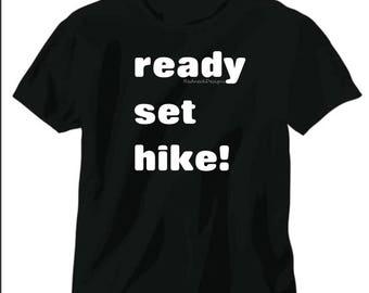 ready set hike! T shirt