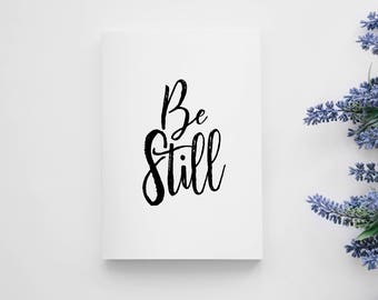 Be Still || Printable Wall Art, Printable Quote, Downloadable Print