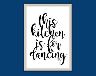 This Kitchen is for Dancing // Kitchen Print // Typography Print // Home Decor // Wall Art // A3 A4 A5