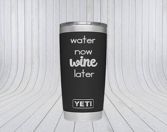 Water Now Wine Later Vinyl Decal