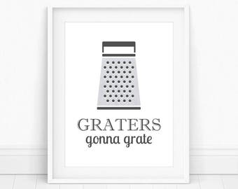 Graters Gonna Grate - Funny Kitchen Art, Kitchen Wall Art, Kitchen Decor, Cheese Grater Print, Kitchen Printable, Printable Wall Art