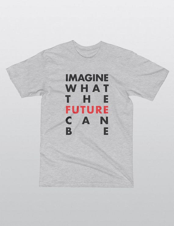 Imagine What The Future Can Be | UNISEX 100% Cotton T-Shirt
