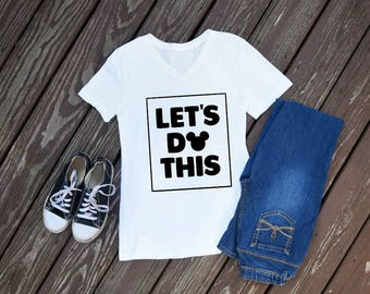 Let's Do This Disney T-Shirt, V-Neck, Crew Neck, Disney Shirt