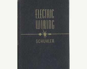 Electric Wiring Textbook of Applied Electricity/ Albert A. Schuhler 4th Edition