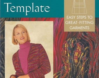 A Knitter's Template: Easy Steps to Great-Fitting Garments by Laura Militzer...