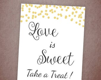 Love is Sweet Take a Treat Sign, Gold Glitter Confetti Love is Sweet Sign Printable, Wedding Sign, Favor Table Sign, Bridal Shower A001