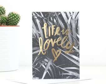 Life Is Lovely Greetings Card
