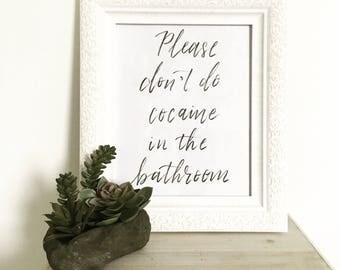 Please Don't Do Cocaine in the Bathroom - Printable Art