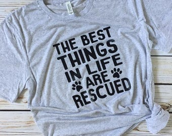 The Best Things In Life Are Rescued Crew Neck Tee