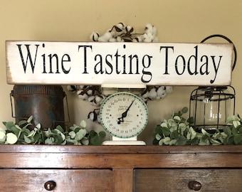 Wine Tasting Today sign, rustic Wine Tasting Sign