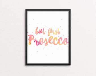 But first, prosecco - modern typography poster, prosecco print, modern art, styish poster