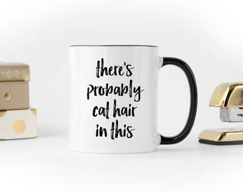 there's probably cat hair in this Cat Mug