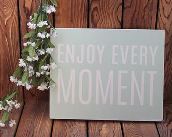 Enjoy Every Moment,Wood Sign,Inspirational Quote,Framed Quote,Birthday Gift Her,Framed Wall Art,Quote On Wood,Gift For Women,MothersDay Gift