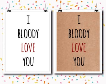 Bloody Love You / Birthday Card / Love Cards / Anniversary Cards / funny / humour / Rude / Greetings card / RawCards