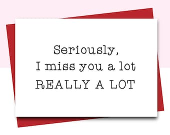 Funny Miss You Cards, I Miss You Card, long distance card, card for boyfriend, card for girlfriend, card for friend, thinking of you cards