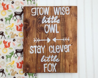 Woodland Animals Wood Sign/Grow Wise Little Owl/Stay Clever Little Fox/Hand Painted Reclaimed Wood Sign/Nursery Decor/Baby Shower