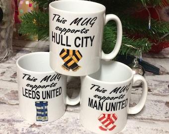 This Mug Supports Leeds United Hull City Manchester United etc