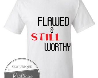 Flawed & Still Worthy