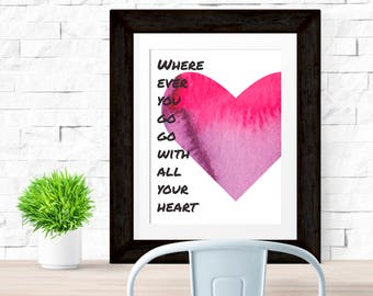 Wherever you go, go with all your heart Printable