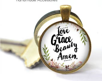 Love, Grace and Beauty. Amen Key Ring • Christian Quote • Faith Quote • Faith Key Ring • Gift Under 20 • Made in Australia (K421)