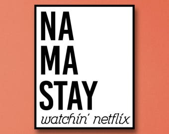 Namastay Watching Netflix Digital Download Art, Namastay Art Instant Download, Namastay Watching Netflix Downloadable Art Print, Instant Art