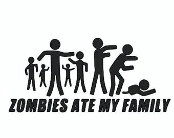 Zombies ate my family vinyl decal sticker