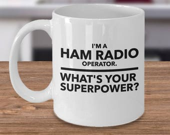 "Funny Ham Radio Mug - Fathers Day Gift For Dad and Grandpa - ""I'm A Ham Radio Operator. What's Your Superpower?"" Ceramic 11 oz Coffee Mug"