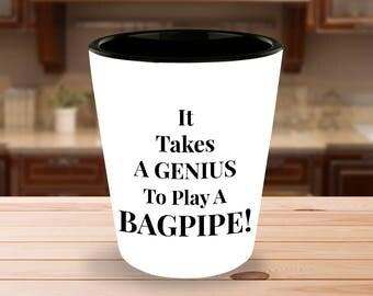 "Bagpiper! Fun Gift Idea - ""It Takes a GENIUS To Play A BAGPIPE!"" 1.5 oz Ceramic Shot Glass- Unique Gift Idea"