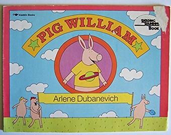 Pig William by Arlene Dubanevich - Children's Book