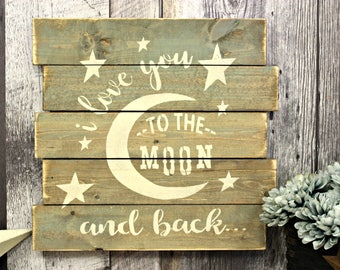 I Love You To The Moon And Back. Rustic Sign. Wood Sign. Country Sign. Wall Decor. Nursery Decor. Baby Gift. Rustic Wood Sign. Home Decor.