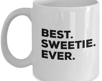 Best Sweetie Ever, Sweetie Coffee Mug, Sweetie Gifts, Sweetie Mugs,  Gift For Sweetie , Birthday Anniversary Gift, Christmas Present